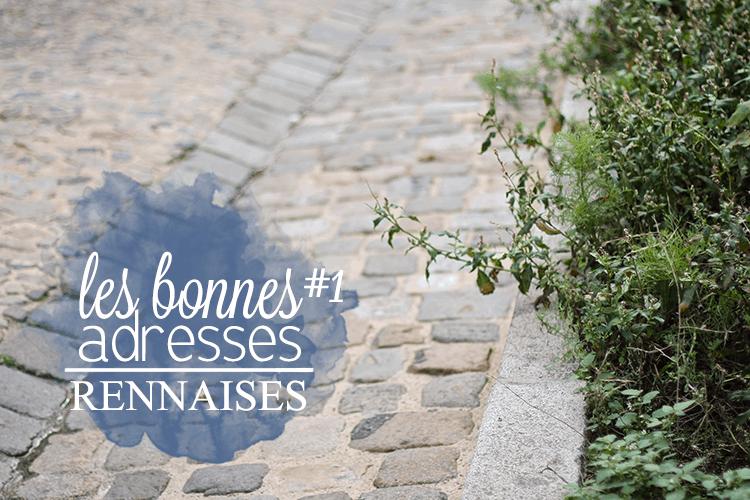 Mes 5 adresses favorites à Rennes #1