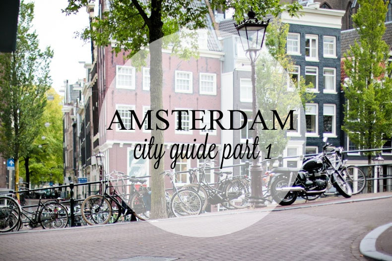Amsterdam : City Guide {part 1}