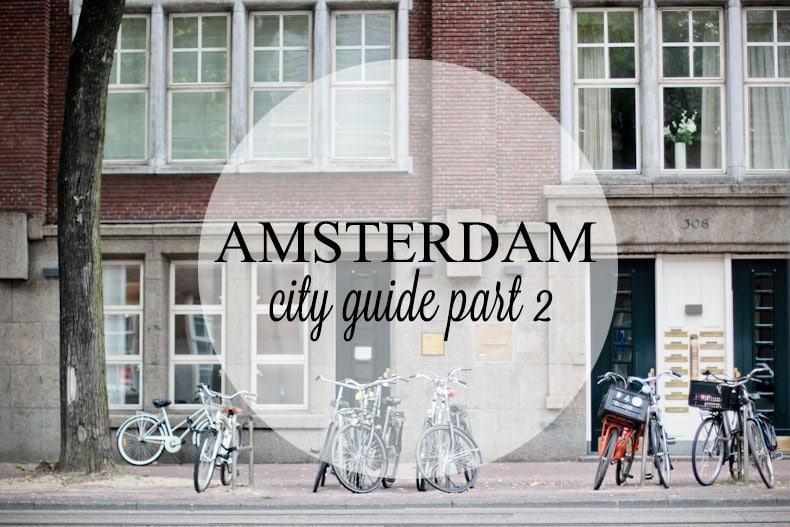 Amsterdam : City Guide {part 2}