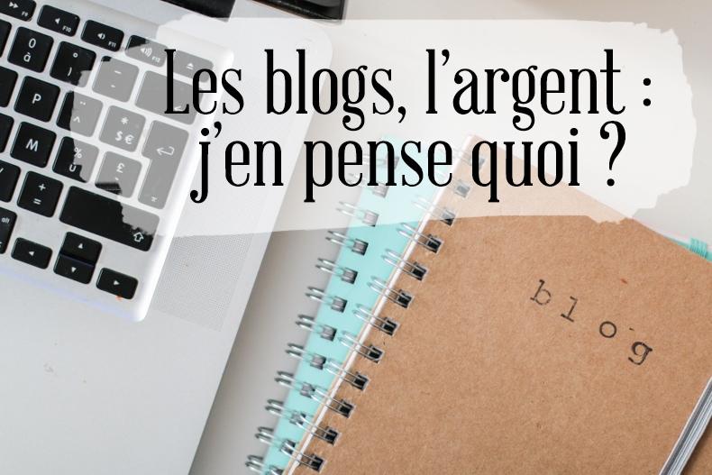 Les blogs, l'argent : j'en pense quoi ?